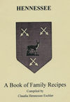 Hennessee - A Book of Family Recipes - Compiled by Claudia Hennessee Eschler